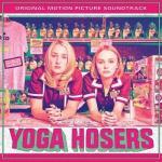 Yoga Hosers Soundtrack CD. Yoga Hosers Soundtrack