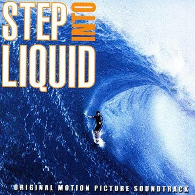 Step Into Liquid Soundtrack CD. Step Into Liquid Soundtrack Soundtrack lyrics