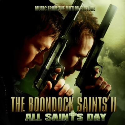 The Boondock Saints II: All Saints Day Soundtrack CD. The Boondock Saints II: All Saints Day Soundtrack Soundtrack lyrics