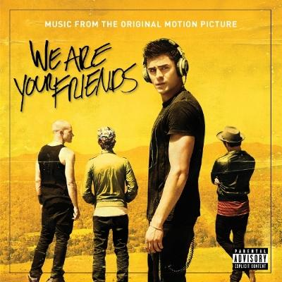 We Are Your Friends Soundtrack CD. We Are Your Friends Soundtrack