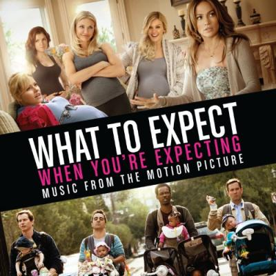 What to Expect When You're Expecting Soundtrack CD. What to Expect When You're Expecting Soundtrack