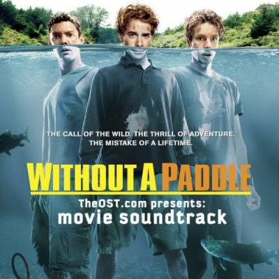 Without a Paddle Soundtrack CD. Without a Paddle Soundtrack