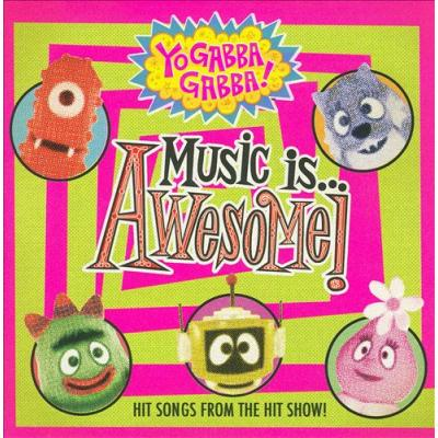 Yo Gabba Gabba: Music Is Awesome Soundtrack CD. Yo Gabba Gabba: Music Is Awesome Soundtrack