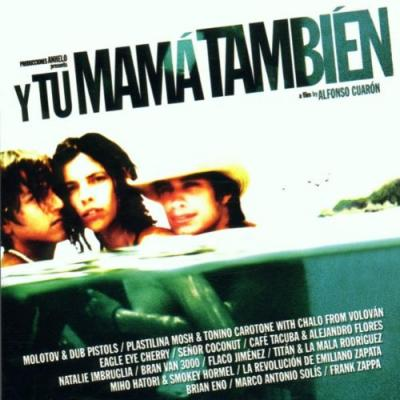 Y Tu Mama Tambien Soundtrack CD. Y Tu Mama Tambien Soundtrack Soundtrack lyrics